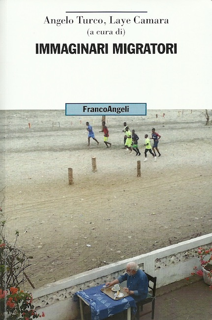 La copertina del libro Immaginari migratori a cura di Angelo Turco e Laye Camara, editore Franco Angeli